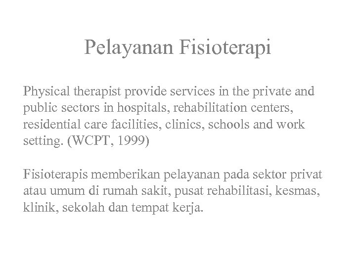 Pelayanan Fisioterapi Physical therapist provide services in the private and public sectors in hospitals,