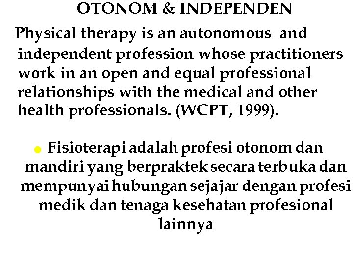 OTONOM & INDEPENDEN Physical therapy is an autonomous and independent profession whose practitioners work