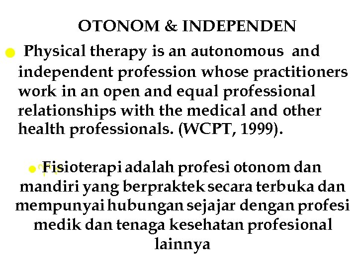 OTONOM & INDEPENDEN l Physical therapy is an autonomous and independent profession whose practitioners