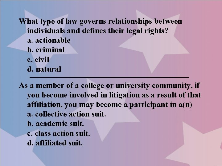 What type of law governs relationships between individuals and defines their legal rights? a.
