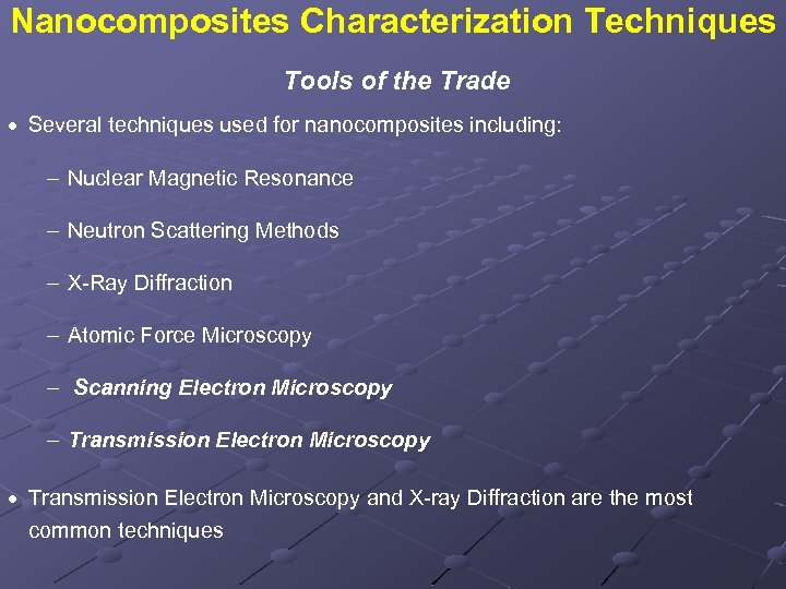 Nanocomposites Characterization Techniques Tools of the Trade · Several techniques used for nanocomposites including: