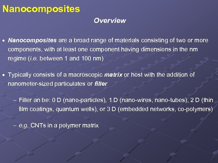 Nanocomposites Overview · Nanocomposites are a broad range of materials consisting of two or