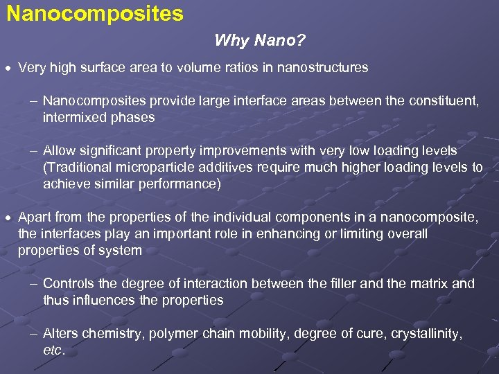 Nanocomposites Why Nano? · Very high surface area to volume ratios in nanostructures Nanocomposites