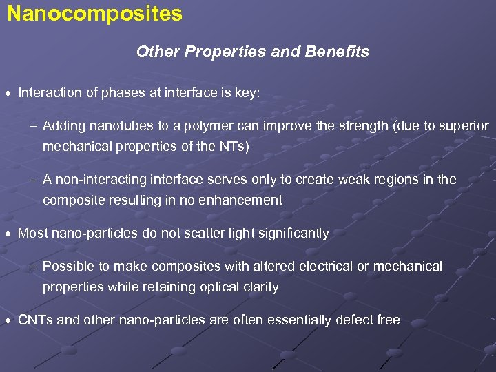 Nanocomposites Other Properties and Benefits · Interaction of phases at interface is key: Adding