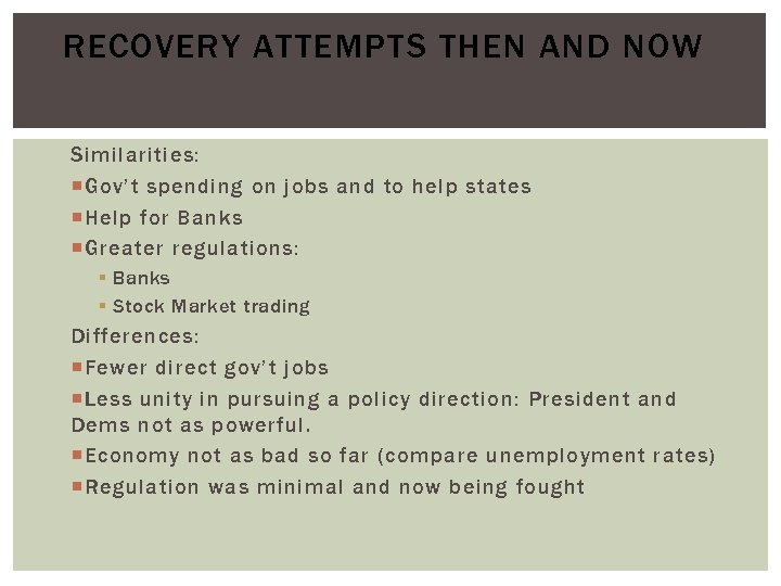 RECOVERY ATTEMPTS THEN AND NOW Similarities: Gov't spending on jobs and to help states