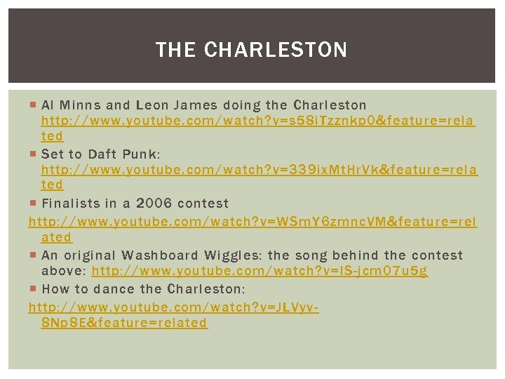 THE CHARLESTON Al Minns and Leon James doing the Charleston http: //www. youtube. com/watch?