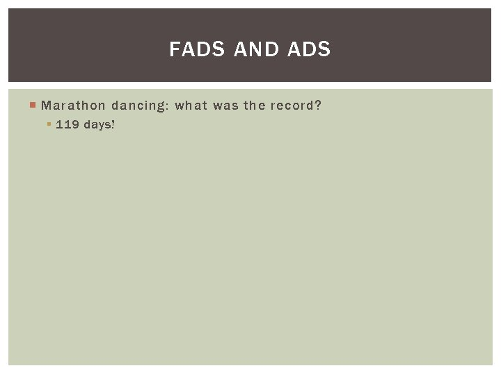 FADS AND ADS Marathon dancing: what was the record? § 119 days!