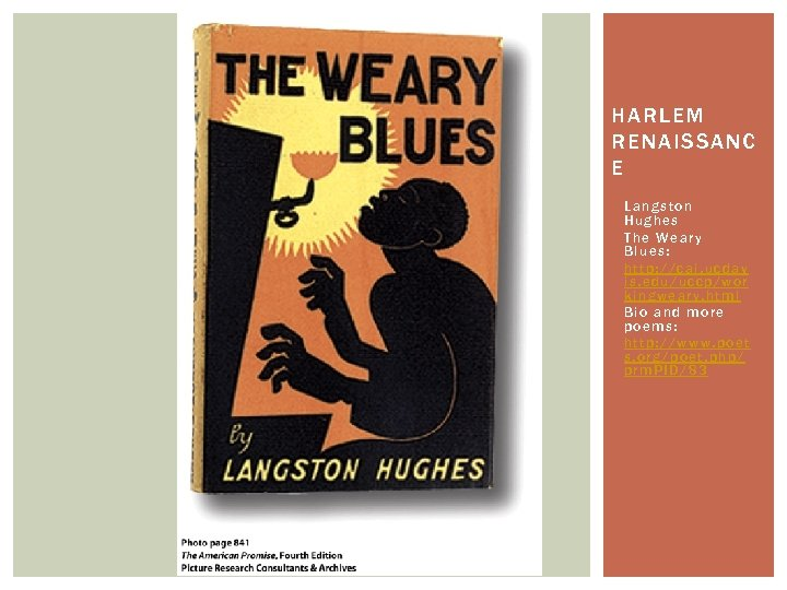HARLEM RENA IS SA NC E Langston Hughes The Weary Blues: http: //cai. ucdav