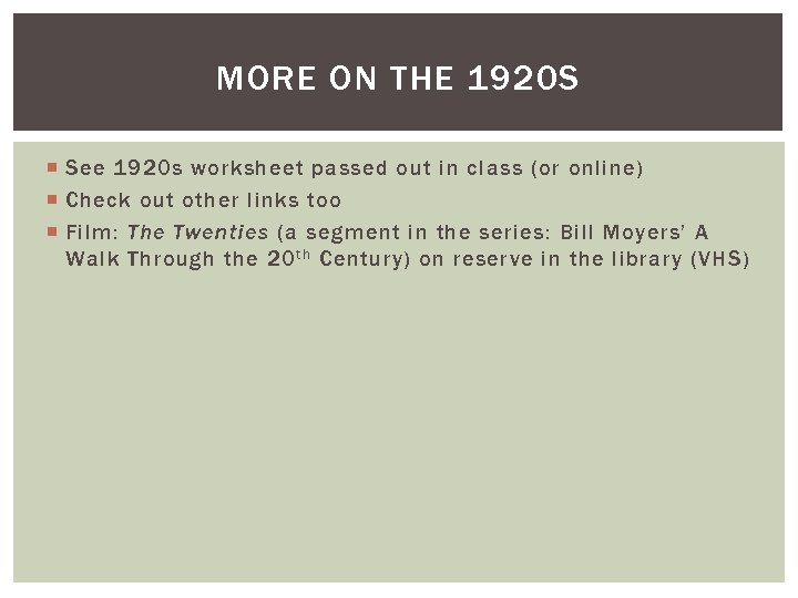 MORE ON THE 1920 S See 1920 s worksheet passed out in class (or