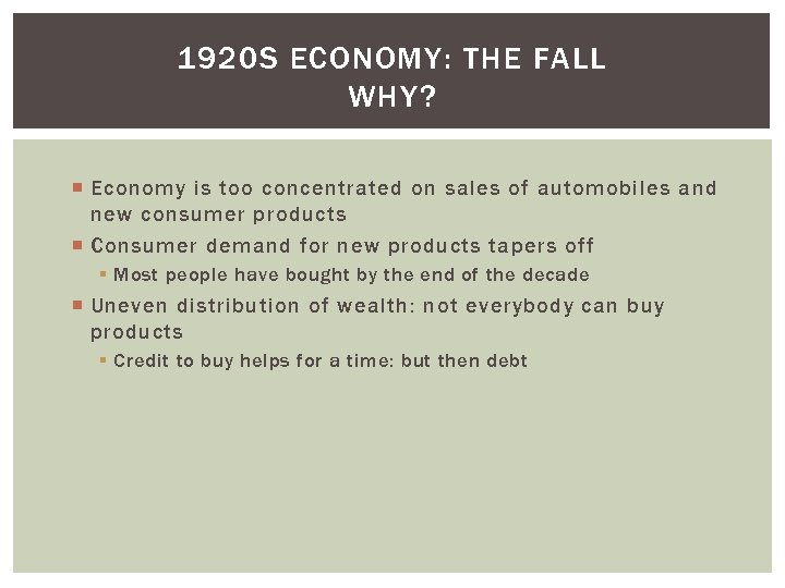 1920 S ECONOMY: THE FALL WHY? Economy is too concentrated on sales of automobiles