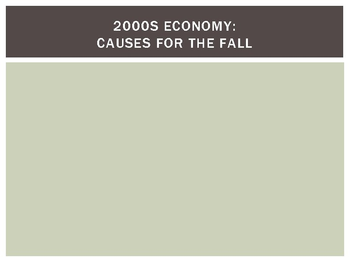 2000 S ECONOMY: CAUSES FOR THE FALL