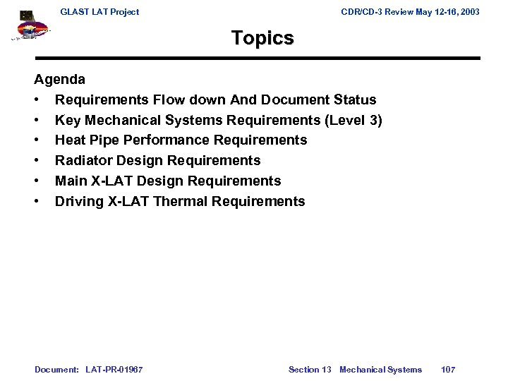GLAST LAT Project CDR/CD-3 Review May 12 -16, 2003 Topics Agenda • Requirements Flow