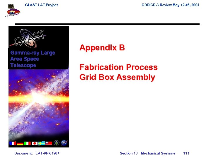 GLAST LAT Project Gamma-ray Large Area Space Telescope Document: LAT-PR-01967 CDR/CD-3 Review May 12