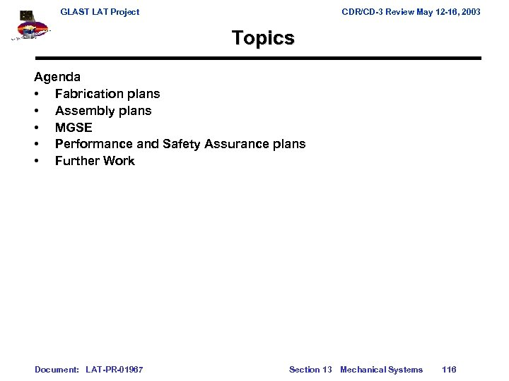 GLAST LAT Project CDR/CD-3 Review May 12 -16, 2003 Topics Agenda • Fabrication plans