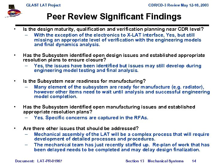GLAST LAT Project CDR/CD-3 Review May 12 -16, 2003 Peer Review Significant Findings •