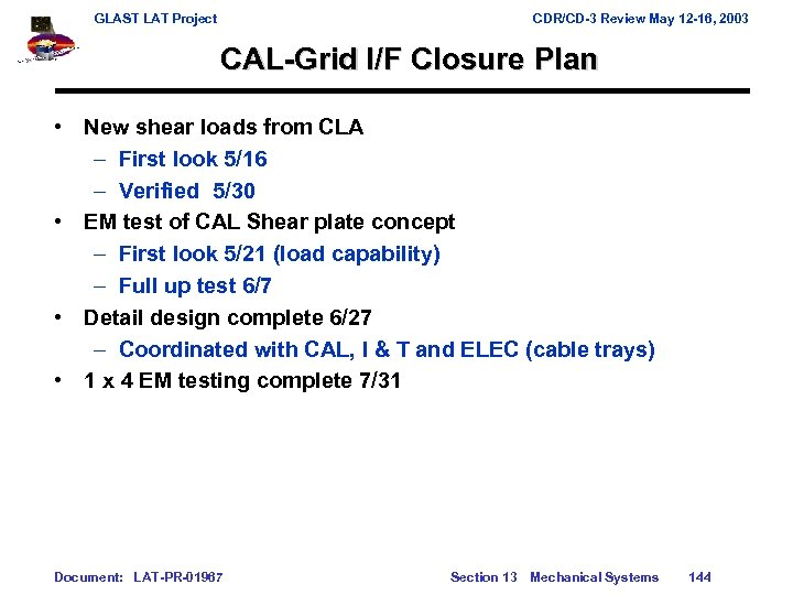 GLAST LAT Project CDR/CD-3 Review May 12 -16, 2003 CAL-Grid I/F Closure Plan •