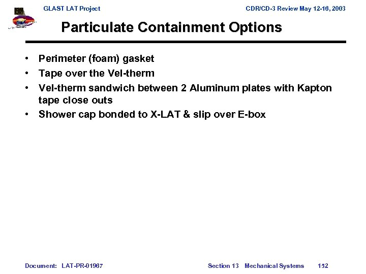 GLAST LAT Project CDR/CD-3 Review May 12 -16, 2003 Particulate Containment Options • Perimeter