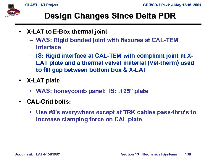 GLAST LAT Project CDR/CD-3 Review May 12 -16, 2003 Design Changes Since Delta PDR