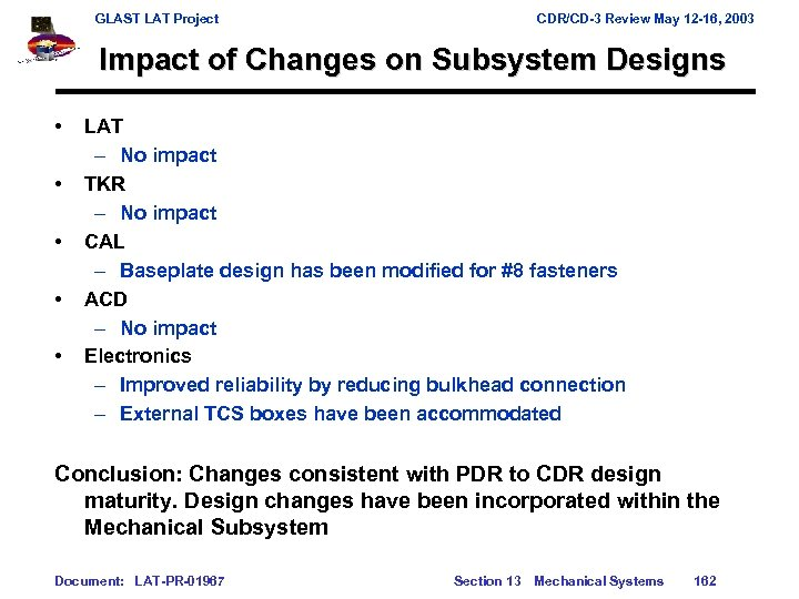 GLAST LAT Project CDR/CD-3 Review May 12 -16, 2003 Impact of Changes on Subsystem