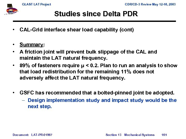 GLAST LAT Project CDR/CD-3 Review May 12 -16, 2003 Studies since Delta PDR •