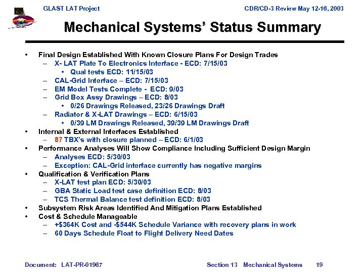 GLAST LAT Project CDR/CD-3 Review May 12 -16, 2003 Mechanical Systems' Status Summary •