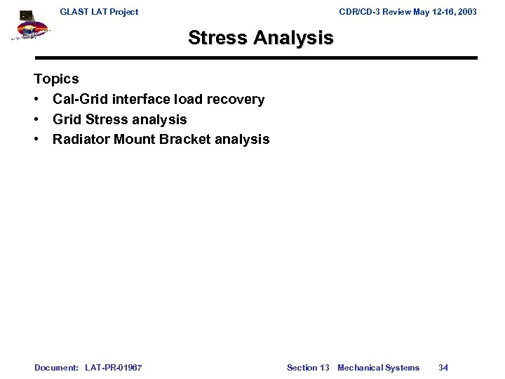 GLAST LAT Project CDR/CD-3 Review May 12 -16, 2003 Stress Analysis Topics • Cal-Grid