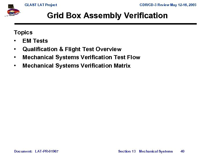 GLAST LAT Project CDR/CD-3 Review May 12 -16, 2003 Grid Box Assembly Verification Topics
