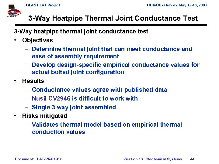 GLAST LAT Project CDR/CD-3 Review May 12 -16, 2003 3 -Way Heatpipe Thermal Joint