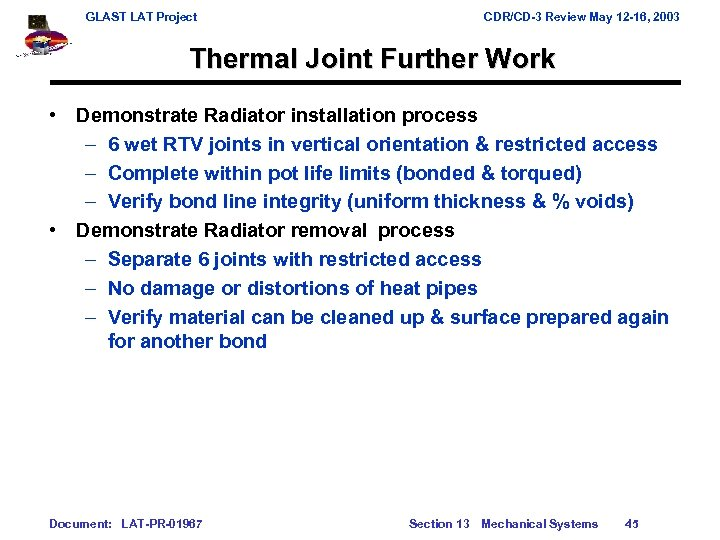 GLAST LAT Project CDR/CD-3 Review May 12 -16, 2003 Thermal Joint Further Work •
