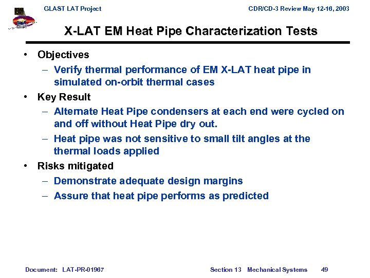 GLAST LAT Project CDR/CD-3 Review May 12 -16, 2003 X-LAT EM Heat Pipe Characterization