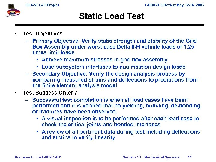 GLAST LAT Project CDR/CD-3 Review May 12 -16, 2003 Static Load Test • •