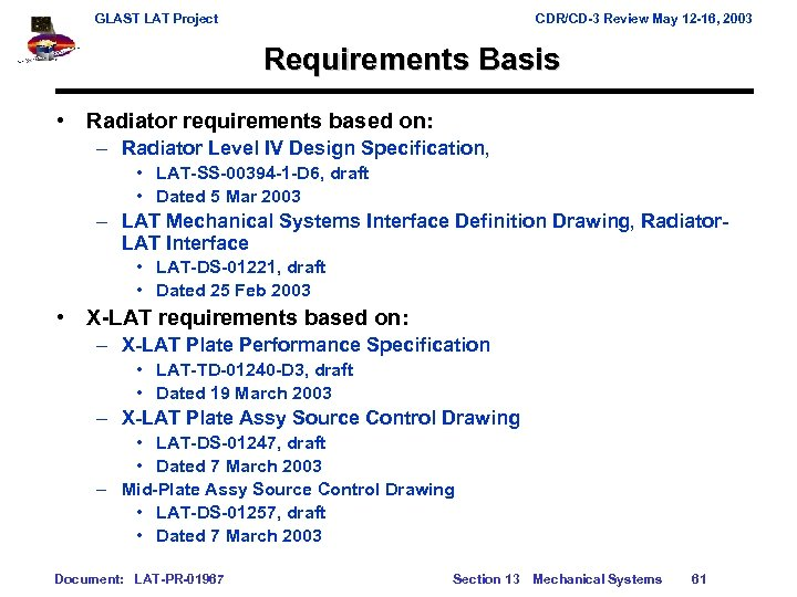 GLAST LAT Project CDR/CD-3 Review May 12 -16, 2003 Requirements Basis • Radiator requirements