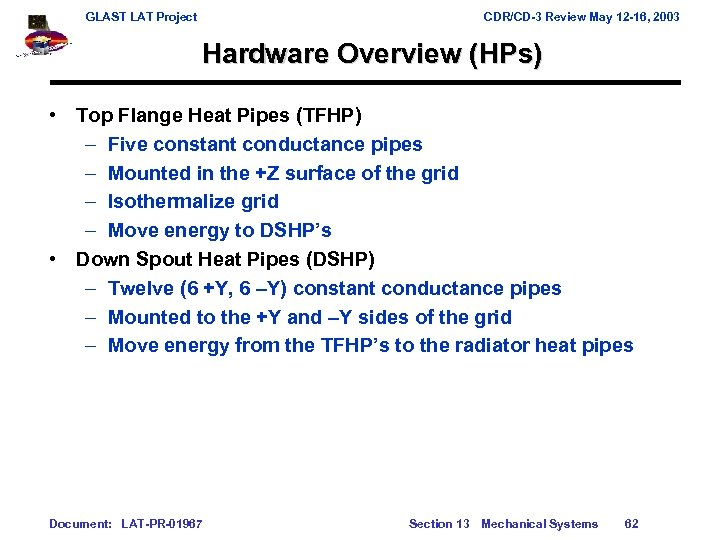 GLAST LAT Project CDR/CD-3 Review May 12 -16, 2003 Hardware Overview (HPs) • Top