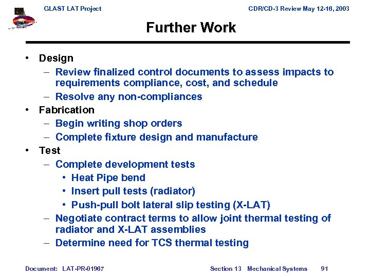 GLAST LAT Project CDR/CD-3 Review May 12 -16, 2003 Further Work • Design –
