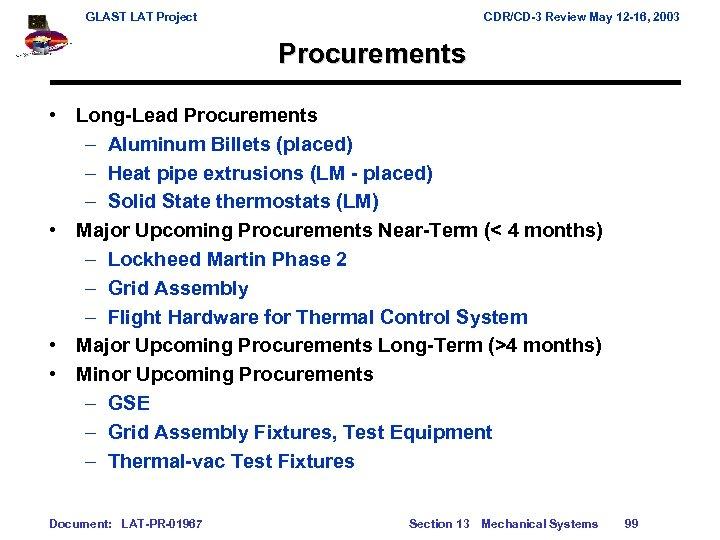GLAST LAT Project CDR/CD-3 Review May 12 -16, 2003 Procurements • Long-Lead Procurements –