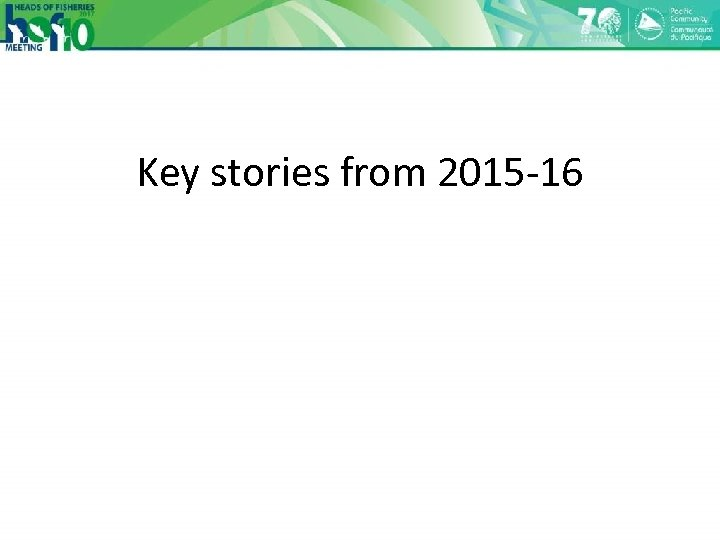 Key stories from 2015 -16