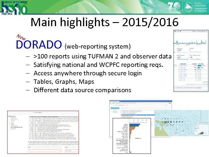 Main highlights – 2015/2016 New DORADO (web-reporting system) - >100 reports using TUFMAN 2