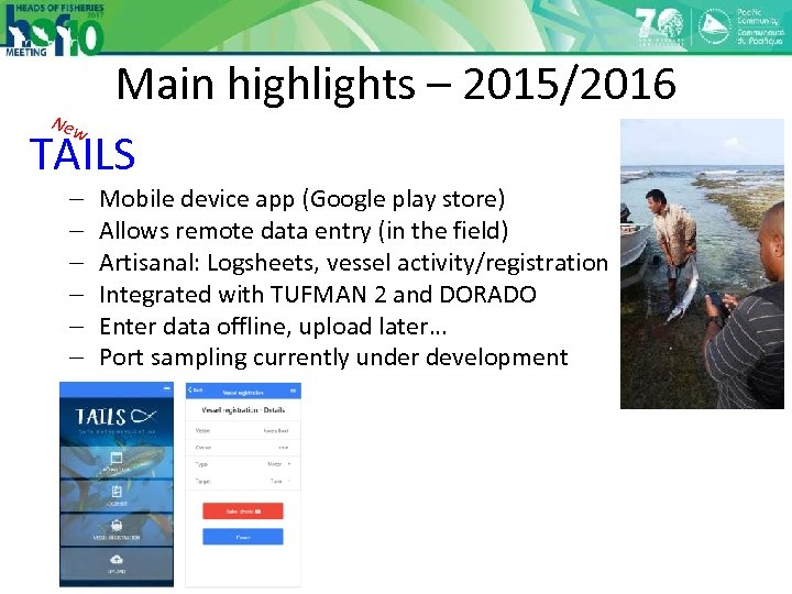 Main highlights – 2015/2016 New TAILS - Mobile device app (Google play store) Allows