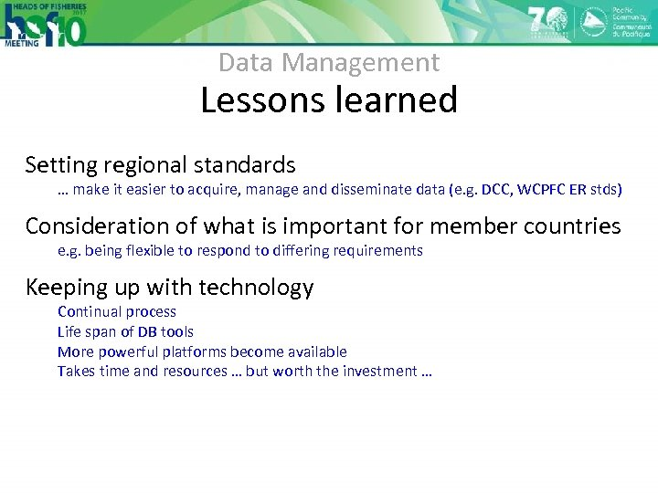 Data Management Lessons learned Setting regional standards … make it easier to acquire, manage