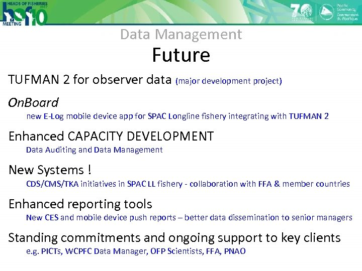 Data Management Future TUFMAN 2 for observer data (major development project) On. Board new