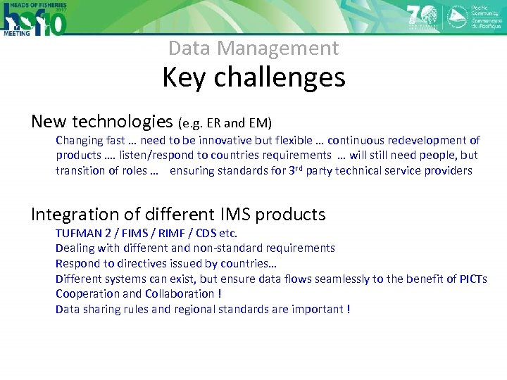 Data Management Key challenges New technologies (e. g. ER and EM) Changing fast …