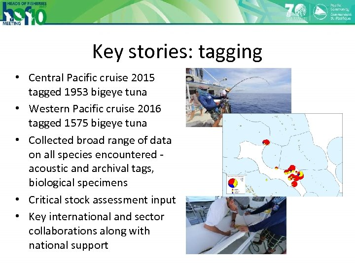 Key stories: tagging • Central Pacific cruise 2015 tagged 1953 bigeye tuna • Western