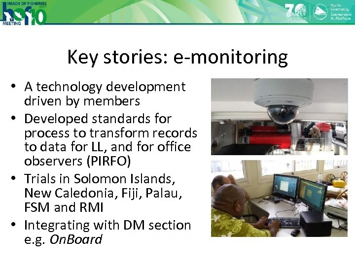Key stories: e-monitoring • A technology development driven by members • Developed standards for