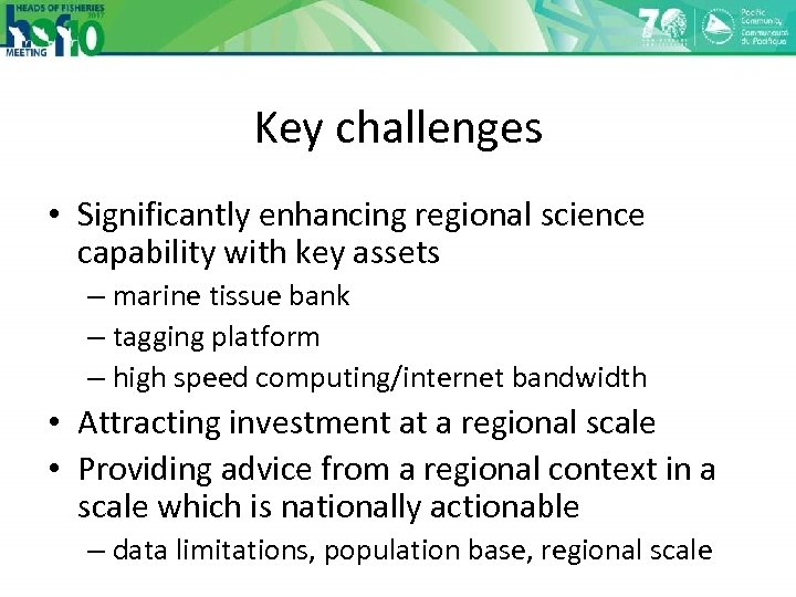 Key challenges • Significantly enhancing regional science capability with key assets – marine tissue
