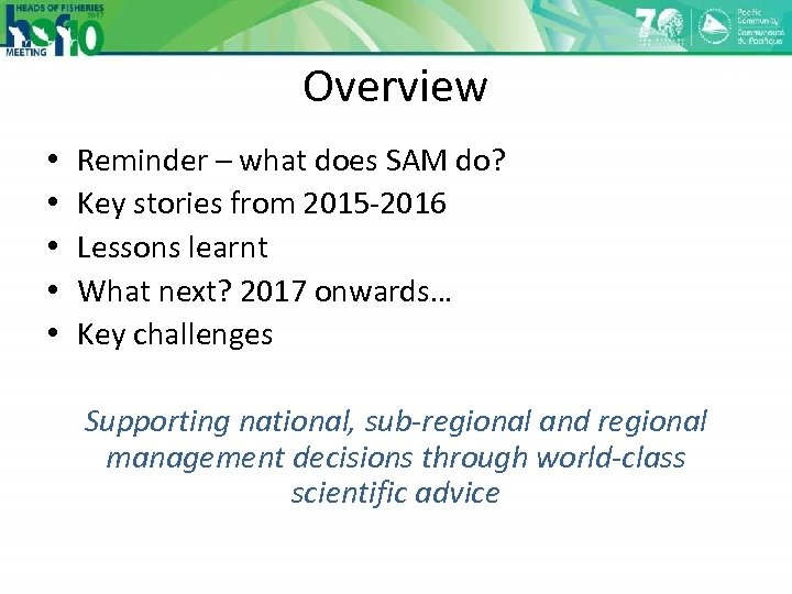 Overview • • • Reminder – what does SAM do? Key stories from 2015