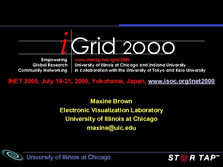 i Grid 2 ooo Empowering Global Research Community Networking www. startap. net/igrid 2000 University