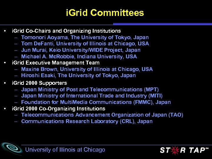 i. Grid Committees • • i. Grid Co-Chairs and Organizing Institutions – Tomonori Aoyama,