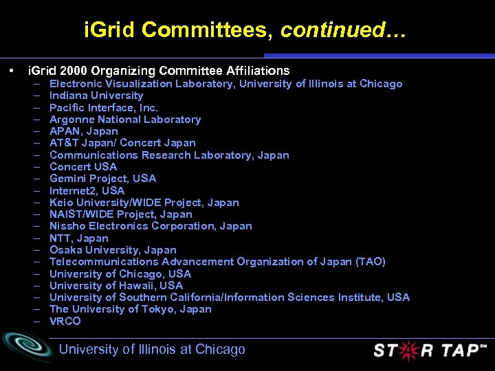 i. Grid Committees, continued… • i. Grid 2000 Organizing Committee Affiliations – – –