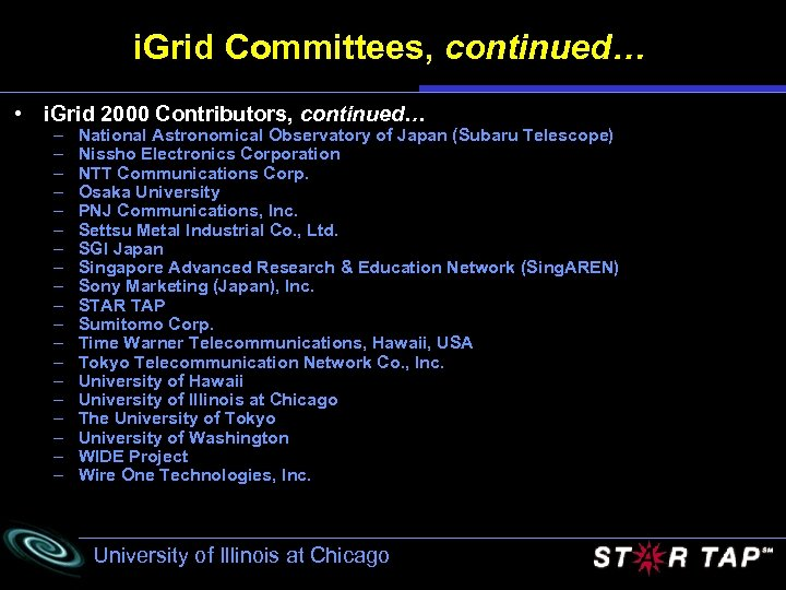 i. Grid Committees, continued… • i. Grid 2000 Contributors, continued… – – – –