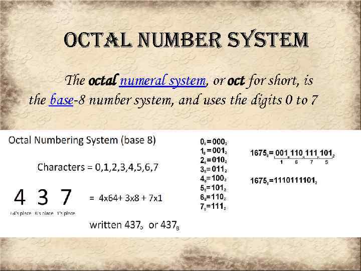 o. Cta. L number system The octal numeral system, or oct for short, is